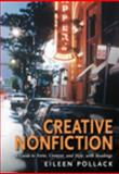 Creative Nonfiction : A Guide to Form, Content, and Style, with Readings, Pollak, Michael and Pollack, Eileen, 1428231056
