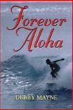 Forever Aloha, Debby Mayne, 1477811052