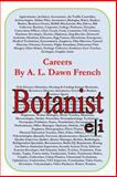 Careers: Botanist, A. L. French, 149914105X