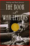 The Book of War Letters, Paul Grescoe and Audrey Grescoe, 1551991055
