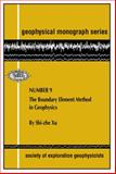 The Boundary Element Method in Geophysics, Shi-Zhe Xu, 1560801050