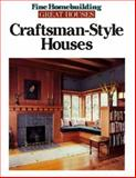 Craftsman-Style Houses, Fine Homebuilding, 1561581054