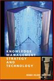 Knowledge Management Strategy and Technology, Bellaver, Richard F. and Lusa, John M., 1580531059