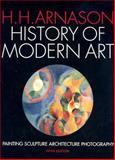 History of Modern Art, H. Horvard Arnason, 013184105X