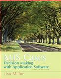 MIS Cases : Decision Making with Application Software, Miller, Lisa, 0132381052
