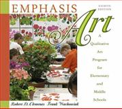 Emphasis Art : A Qualitative Art Program for Elementary and Middle Schools, Clements, Robert D. and Wachowiak, Frank, 0136101054