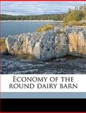 Economy of the Round Dairy Barn, Wilber John Fraser, 1149351055