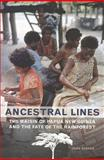 Ancestral Lines : The Maisin of Papua New Guinea and the Fate of the Rainforest, Barker, John, 1442601051