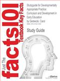 Studyguide for Developmentally Appropriate Practice : Curriculum and Development in Early Education by Carol Gestwicki, Isbn 9781428359697, Cram101 Textbook Reviews and Carol Gestwicki, 1478411058