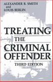Treating the Criminal Offender, Alexander B. Smith and Louis Berlin, 1489921052