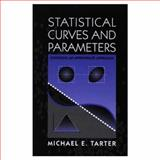 Statistical Curves and Parameters : Choosing an Appropriate Approach, Tarter, Michael E., 1568811055