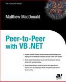 Peer-to-Peer with VB.NET, MacDonald, Matthew, 1590591054