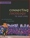 Connecting Sociology to Our Lives, Tim Delaney, 1612051057