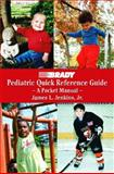 Pediatric Quick-Reference Guide : A Pocket Manual, Jenkins, James L., Jr., 0130601055