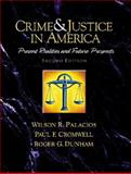 Crime and Justice in America--A Reader : Present Realities and Future Prospects, Palacios, Wilson R. and Cromwell, Paul F., 0130911054