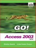 GO! with Microsoft Office Access 2003 Brief- Adhesive Bound, Foster-Turpen, Linda and Gaskin, Shelley, 0131451057