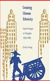 Creating Chinese Ethnicity 9780300051056