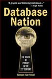 Database Nation : The Death of Privacy in the 21st Century, Garfinkel, Simson, 0596001053