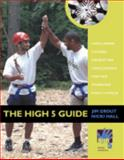 The High Five Guide : Challenge Course Operating Procedures for the Thinking Practitioner, High 5 Adventure, 0757541054