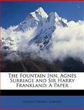 The Fountain Inn, Agnes Surriage and Sir Harry Frankland, Nathan Perkins Sanborn, 114897105X