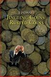Jingling Coins Rusted Coins, J. J. Jadway, 1482811057