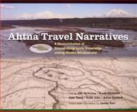 Ahtna Travel Narratives, Jim McKinley, 155500105X