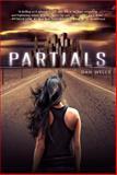 Partials, Dan Wells, 006207105X