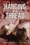 Hanging by a Thread, Sophie Littlefield, 0385741057