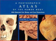 Photographic Atlas for Human Anatomy and Physiology, Tortora, Gerard J., 0805351051