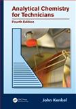 Analytical Chemistry for Technicians, Fourth Edition, Kenkel, John, 1439881057