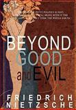 Beyond Good and Evil, Friedrich Wilhelm Nietzsche, 1451591055
