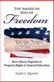 The American Idea of Freedom, Gary Quinn, 1482661055