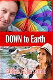 Down to Earth, Patricia Carroll, 1495391051