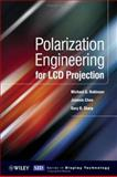 Polarization Engineering for LCD Projection, Chen, Jianmin and Sharp, Gary D., 0470871059