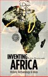Inventing Africa : History, Archaeology and Ideas, Derricourt, Robin, 074533105X
