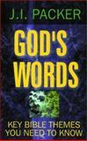 God's Words : Studies of Key Bible Themes, Packer, J. I., 0801071054