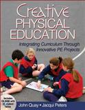 Creative Physical Education, John Quay and Jacqui Peters, 1450421059