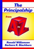 The Principalship from A to Z, Williamson, Ronald and Blackburn, Barbara R., 159667105X