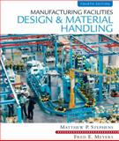 Manufacturing Facilities Design and Material Handling, Stephens, Matthew P. and Meyers, Fred E., 0135001056