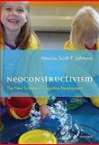 Neoconstructivism : The New Science of Cognitive Development, Johnson, Scott P., 0195331052