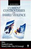 Current Controversies on Family Violence, Gelles, Richard J. and Loseke, Donileen R., 0761921052