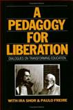 A Pedagogy for Liberation, Ira Shor and Paulo Freire, 0897891058