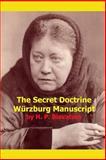 The Secret Doctrine Wurzburg Manuscript, H. P. Blavatsky, 0912181052