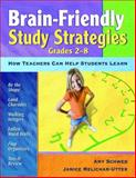 Brain-Friendly Study Strategies, Grades 2-8 : How Teachers Can Help Students Learn, Schwed, Amy and Melichar-Utter, Janice, 141296105X