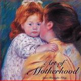 The Art of Motherhood, Susan B. Tobey, 1558591052