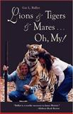 Lions and Tigers and Mares... Oh My!, Gay Louise Balliet, 1571431055