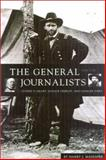 The General and the Journalists, Harry J. Maihafer, 1574881051