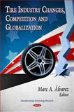 Tire Industry Changes, Competition and Globalization 9781613241059