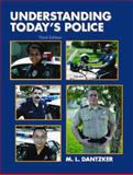 Understanding Today's Police, Dantzker, Mark L., 0130941069