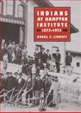 Indians at Hampton Institute, 1877-1923, Lindsey, Donal F., 0252021061